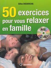 50 EXERCICES POUR VOUS RELAXER EN FAMILLE DE GILLES DIEDERICHS ED.INTEREDITIONS