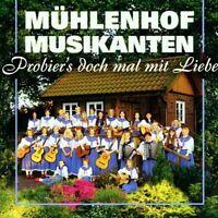 Mühlenhof Musikanten Probier's doch mal mit Liebe (2001) [CD]