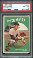1959 Topps BB Card #276 Pete Daley Boston Red Sox WHITE BACK PSA NM-MT 8 !!!
