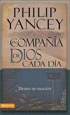 En compaia de Dios cada dia: Diario de oracion Spanish Edition