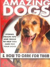 Amazing Dogs & How To Care For Them DVD Health Tips Feeding Tricks Vet Advice