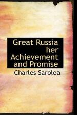Great Russia Her Achievement And Promise: By Charles Sarolea