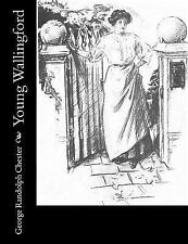 Young Wallingford by George R. Chester (2017, Paperback)