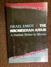 The Birobidzhan Affair: A Yiddish Writer in Siberia by Israel Emiot, 1981
