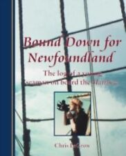 Bound down for Newfoundland : The Log of a Young Seaman on Board the Matthew...