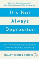 NEW It's Not Always Depression By Hilary Jacobs Hendel Paperback Free Shipping