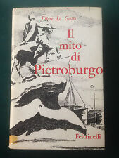Ettore Lo Gatto, IL MITO DI PIETROBURGO, Feltrinelli, 1960
