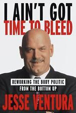 1999 I Ain't Got Time To Bleed Jesse The Body Governor Ventura Wrestling Book