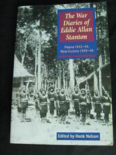 The War Diaries of Eddie Allan Stanton -Papua and New Guinea - Hank Nelson