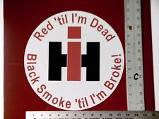 """IH sticker decal 12"""" round Red til I'm Dead Case IH International Harvester IMCA"""
