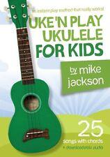Learn Mike Jackson Uke'n Play Ukulele For Kids UKE EASY MUSIC BOOK & DOWNLOAD