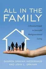 All in the Family: A Practical Guide to Successful Multigenerational Living Nie