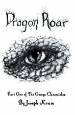 Dragon Roar : Part One of the Omega Chronicles by Joseph Kram (2015, Paperback)