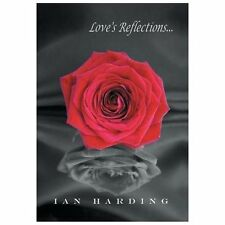 Love's Reflections by Ian Harding (2013, Hardcover)