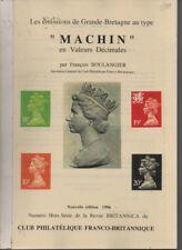 Philatelic Literature Emissions de Grande Bretagne Machin en valeurs decimales