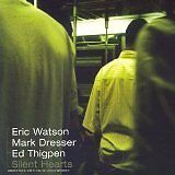 WATSON Eric, DRESSER Mark & THIGPEN Ed - Silent hearts - CD Album