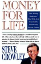 Money For Life: By Crowley, Steve