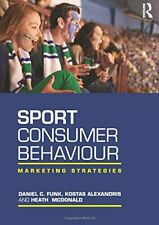 Sport Consumer Behaviour: Marketing Strategies, Funk, Alexandris, McDon PB..