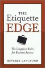 The Etiquette Edge: The Unspoken Rules for Business Success, Beverly Langford, G