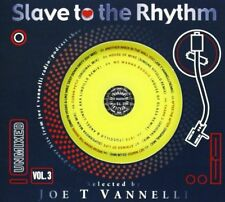 CD  SLAVE TO THE RHYTHM VOL. 3 selected by JOE T VANNELLI
