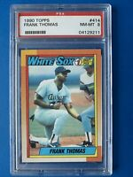 1990 Topps Frank Thomas ROOKIE BASEBALL CARD #414 PSA 8 NM-MT Chicago White Sox