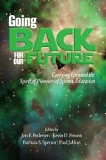 Going Back to Our Future : Carrying Forward the Spirit of Pioneers of Science...