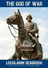 The God of War: Nathan Bedford Forrest as He Was Seen by His Contemporaries NEW!