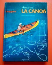 Angier/Taylor - Sull'acqua con la canoa (I manuali del trapper Longanesi, 1978)