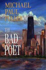 The Bad Poet by Michael Fuller (2014, Paperback)