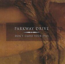 Parkway Drive DON'T CLOSE YOUR EYES Australian ORIGINAL 2004 Pressing RARE CD