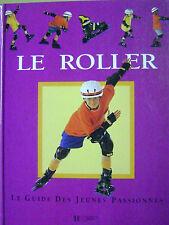 Livre Le roller Le guide des jeunes pasionnés /AA12