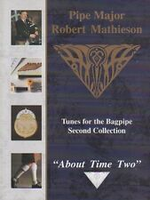 ABOUT TIME TWO BY PIPE MAJOR ROBERT MATHIESON, Book, tunes, highland bagpipe