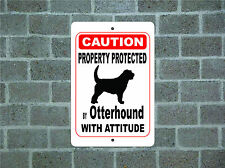 Property protected by Otterhound dog with attitude metal aluminum sign