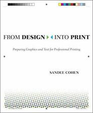 From Design Into Print: Preparing Graphics and Text for Professional Printing b