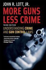 More Guns Less Crime : Understanding Crime and Gun Control Laws John R. Lott Jr