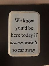 Quote Sign 'if Heaven Wasnt So Far Away' Wedding, Memorial 5x7 placeholder