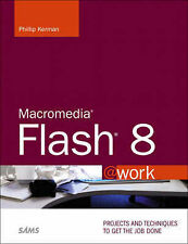 Kerman, Phillip, Macromedia Flash 8 @work: Projects and Techniques to Get the Jo