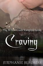 The Willow Creek Vampires: Craving by Stephanie Summers (2014, Paperback)