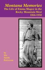 Montana Memories: The Life of Emma Magee in the Rocky Mountain West, 1866-1950