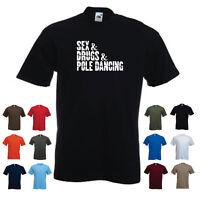 'Sex & Drugs & Pole Dancing' Funny Men's / Unisex Custom T-shirt