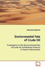 Environmental Fate of Crude Oil: By Abdussalam Alghazewi