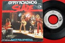 "SLADE GYPSY ROADHOG/FOREST FULL OF NEEDLES 1977 RARE GERMAN 7"" PS"
