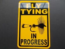 "Aluminum ""Fly Tying in Progress"" Sign"