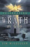 Celebrating the Wrath of God: Reflections on the Agony and the Ecstasy of Hi...