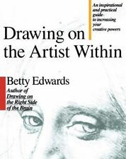 Drawing on the Artist Within : An Inspirational and Practical Guide to...
