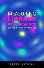 Measuring Library Performance: Principles and Techniques (Facet Publications (A