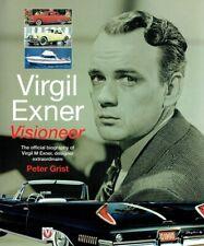 Grist, Peter: Virgil Exner: Visioneer: The official biography of Virgil M. Exner