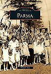 Images of America Ser.: Parma by Diana J. Eid (2010, Paperback)