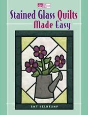 Stained Glass Quilts Made Easy by Amy Whalen Helmkamp (2000, Paperback)