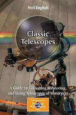 The Patrick Moore Practical Astronomy: Classic Telescopes : A Guide to...